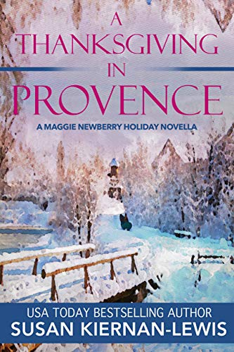A Thanksgiving in Provence: A Maggie Newberry Holiday Novella (The Maggie Newberry Mysteries Book 28)