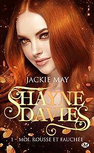 Shayne Davies, tome 1 : Moi, rousse et fauchée par May