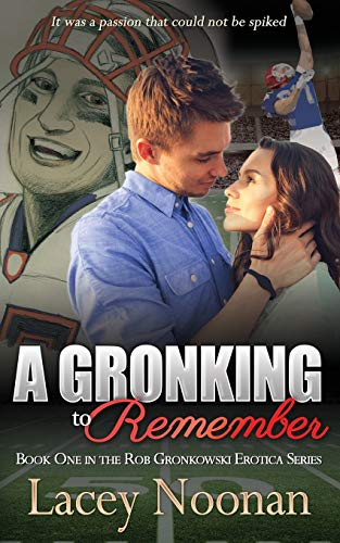 A Gronking to Remember (Rob Gronkowski Erotica Series) (Volume 1)