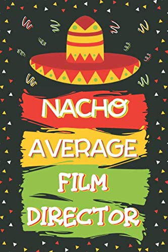 Nacho Average Film Director: Gifts for Film Directors: Novelty Personalised Notebook or Journal: Blank Lined Paperback Book