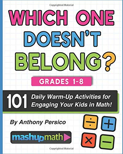 101 Daily Which One Doesn't Belong? Math Activities for Grades 1-8