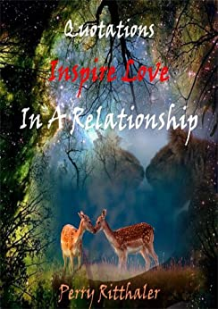 Quotations Inspire Love In a Relationship by [Perry Ritthaler]