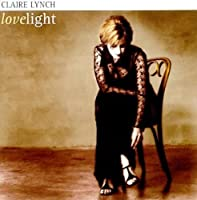Lovelight by Claire Lynch (2000-04-11)