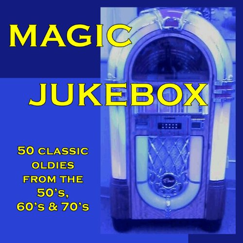 Magic Jukebox: 50 Classic Oldies...