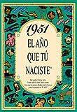 1951 EL AÑO QUE TU NACISTE (El año que tú naciste)