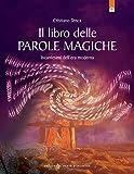 Il libro delle parole magiche: Incantesimi dell'era moderna...