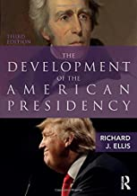 The Development of the American Presidency (Innovations in Plant Science for Better Health)