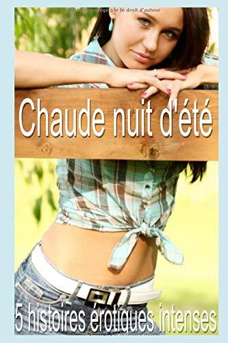 Chaude nuit d'été: Compilation de 5 histoires érotiques en français, Interdit aux moins de 18 ans, pour adultes avertis