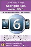 Aller plus loin avec iOS 6 (Mon Mac & Moi t. 77) (French Edition)