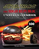 Star Wars: The High Republic Unofficial Cookbook: Amazing &