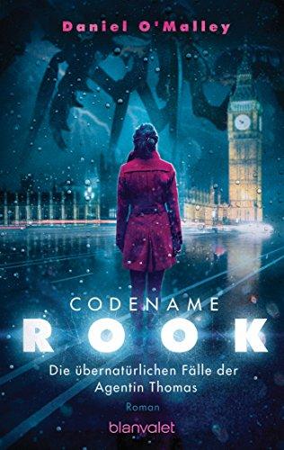Codename Rook - Die übernatürlichen Fälle der Agentin Thomas: Roman