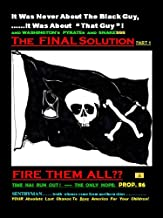 FIRE THEM ALL??: Washington's Pyrates and Snakesss. THE ONLY HOPE: PROP. 86 (FIRE THEM ALL?? - Part 1)