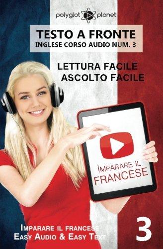 Imparare il francese - Lettura facile   Ascolto facile - Testo a fronte: Imparare il francese Easy Audio   Easy Reader: Volume 3