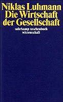Die Wirtschaft der Gesellschaft. by Niklas Luhmann(1999-01-01)