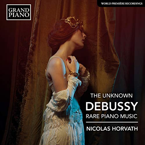 The Unknown Debussy: Rare Piano Music