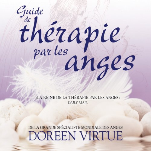 Guide de thérapie par les anges audiobook cover art
