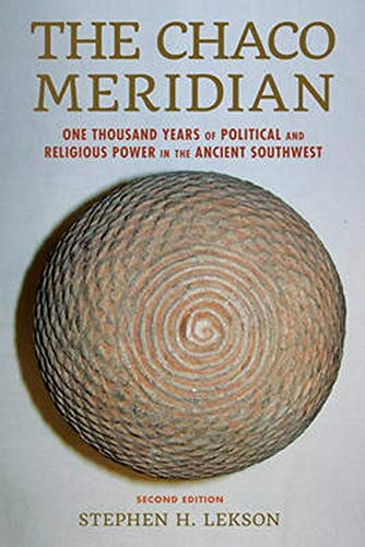 The Chaco Meridian: One Thousand Years of Political and Religious Power in the Ancient Southwest