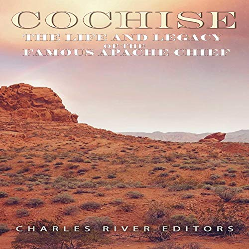 Cochise Audiobook By Charles River Editors cover art
