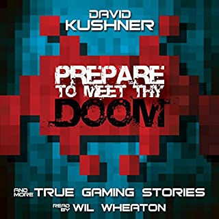 Prepare to Meet Thy Doom     And More True Gaming Stories              Autor:                                                                                                                                 David Kushner                               Sprecher:                                                                                                                                 Wil Wheaton                      Spieldauer: 5 Std. und 39 Min.     5 Bewertungen     Gesamt 3,0