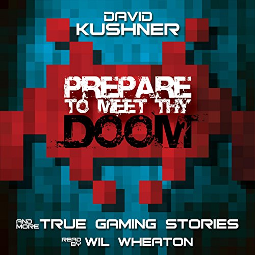 Prepare to Meet Thy Doom     And More True Gaming Stories              Auteur(s):                                                                                                                                 David Kushner                               Narrateur(s):                                                                                                                                 Wil Wheaton                      Durée: 5 h et 39 min     4 évaluations     Au global 4,0