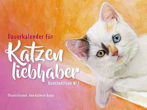 Dauerkalender für Katzenliebhaber: Kunstedition No.1