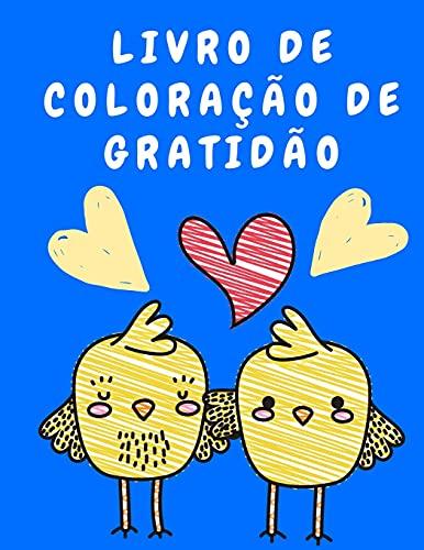 Livro de Coloração de Gratidão: Livro para Colorir Adultos - Livro para Colorir Relaxamento com Citações de Gratidão - Livro para Colorir com Cautela ... - Alívio - Livro para Colorir Divertido
