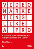 Video Marketing like a PRO (ENG): A Practical Guide to Creating and Publishing Videos That Convert