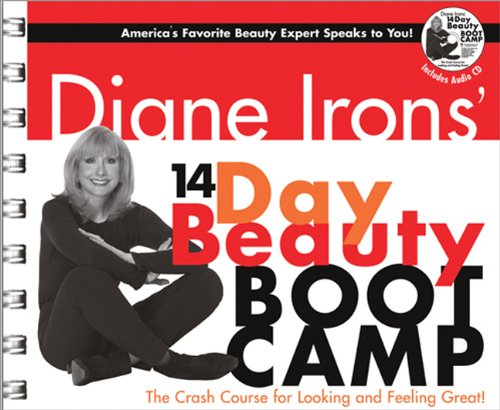 Diane Irons' 14-Day Beauty Boot Camp: The Crash Course for Looking and Feeling Great!