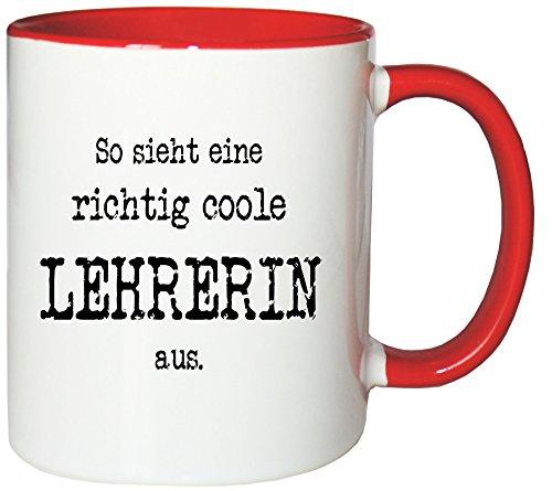 Mister Merchandise Kaffeetasse So Sieht eine richtig Coole Lehrerin aus. Teetasse Becher, Farbe: Weiß-Rot