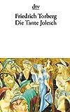 Die Tante Jolesch: oder Der Untergang des Abendlandes in Anekdoten