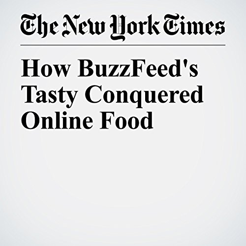 How BuzzFeed's Tasty Conquered Online Food copertina