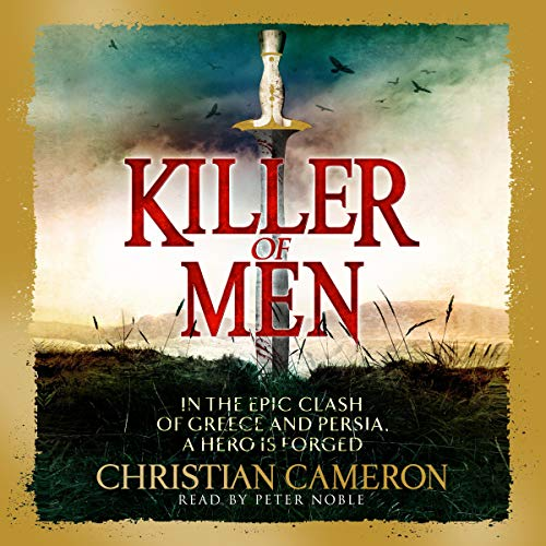 Killer of Men     The Long War, Book 1              By:                                                                                                                                 Christian Cameron                               Narrated by:                                                                                                                                 Peter Noble                      Length: 19 hrs and 18 mins     Not rated yet     Overall 0.0