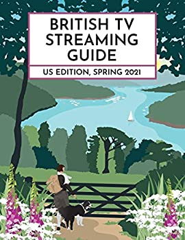 British TV Streaming Guide  US Edition  Spring 2021