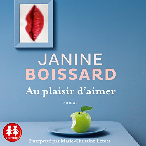 Au plaisir d'aimer                   By:                                                                                                                                 Janine Boissard                               Narrated by:                                                                                                                                 Marie-Christine Letort                      Length: 6 hrs and 47 mins     Not rated yet     Overall 0.0