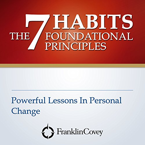 The 7 Habits Foundational Principles audiobook cover art
