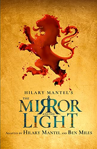 The Mirror and the Light: RSC Stage Adaptation (English Edition)