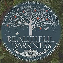 Image: Beautiful Darkness: Celebrating the Winter Solstice, by Jessica Radcliffe Format: Audio CD