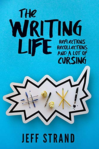 The Writing Life: Reflections, Recollections, And a Lot of Cursing