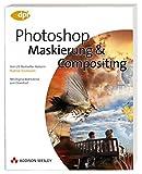 Photoshop - Maskierung & Compositing (DPI Grafik) - Katrin Eismann