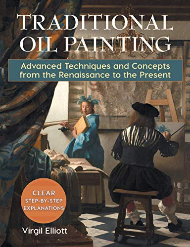 TRADITIONAL OIL PAINTING: Techniques and Concepts