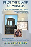 Delos the Island of Miracles: How Delos Can Help You Find a Miracle, Become Your Own Oracle, and Change Your Life (Artemis Books)