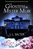 The Ghostess & Mister Muir (The Heart Of Magnolia)