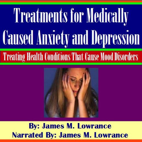 Treatments for Medically Caused Anxiety and Depression audiobook cover art