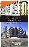 Die moderne Stadt Berlin-Lichtenberg: Ein Architekturfuehrer