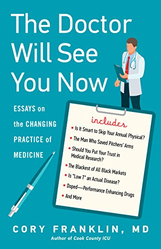 The Doctor Will See You Now: Essays on the Changing Practice of Medicine (English Edition)