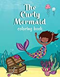 The Curly Mermaid Coloring Book: Celebrate...