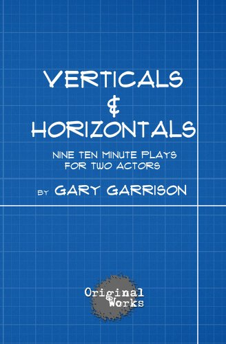 Verticals and Horizontals - nine ten minute plays for two actors (English Edition)