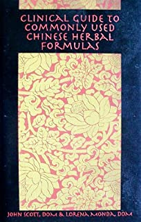 Clinical Guide to Commonly Used Chinese Herbal Formulas