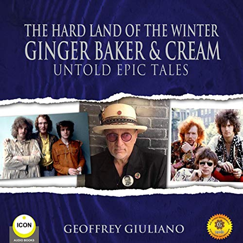 The Hard Land of the Winter Ginger Baker & Cream - Untold Epic Tales audiobook cover art
