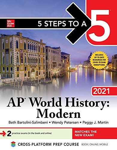 Compare Textbook Prices for 5 Steps to a 5: AP World History: Modern 2021 1 Edition ISBN 9781260467239 by Martin, Peggy,Bartolini-Salimbeni, Beth,Petersen, Wendy